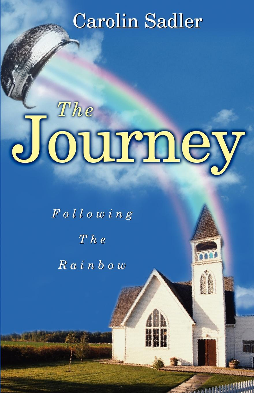 Carolin Sadler The Journey. Following the Rainbow carolin wufka akquisitionscontrolling
