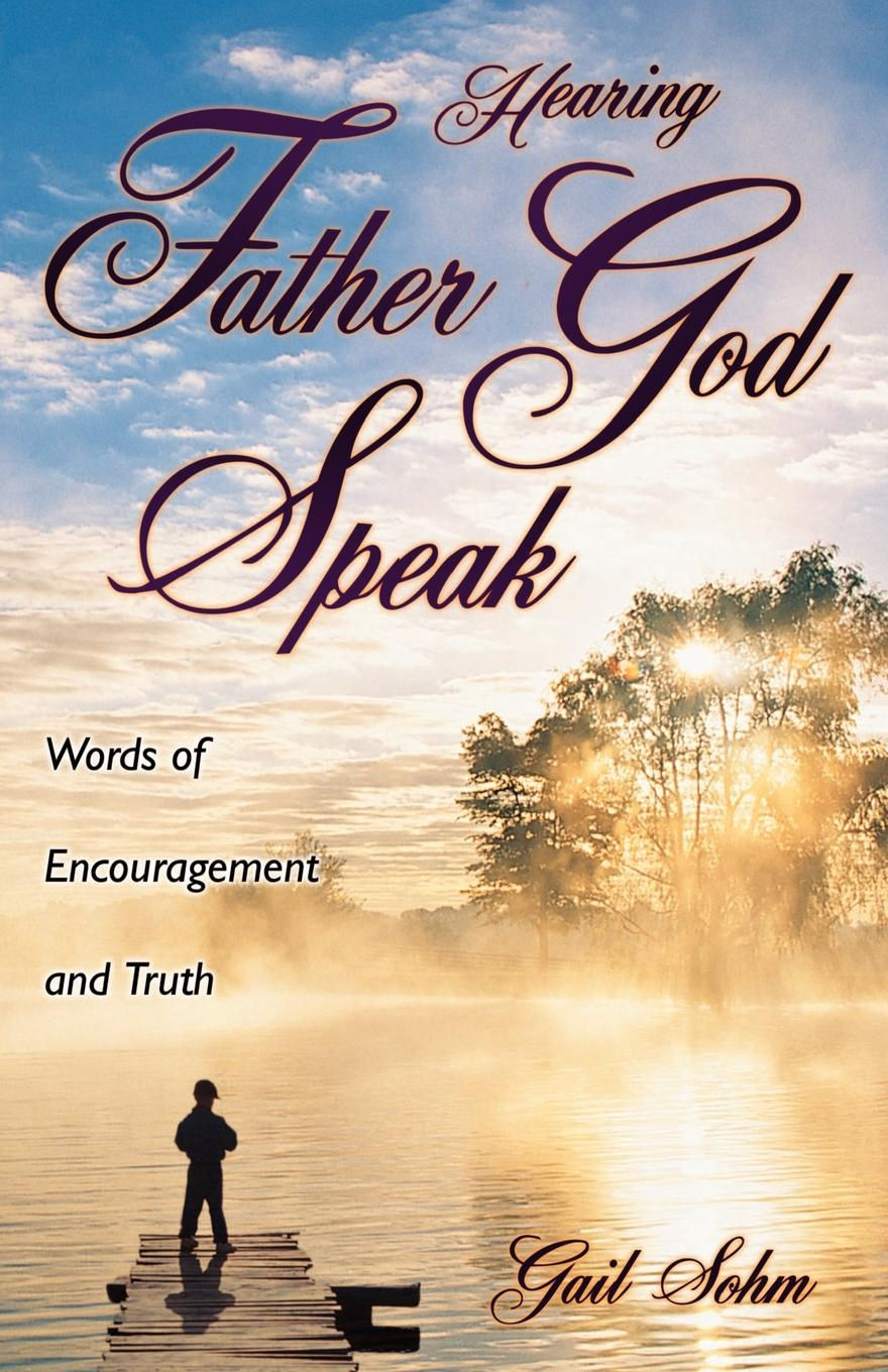 Gail Sohm Hearing Father God Speak mykell kendall god s 100 positive word and truth