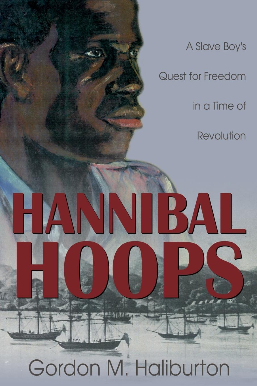 Gordon Haliburton Hannibal Hoops oxley james macdonald in paths of peril a boy s adventures in nova scotia