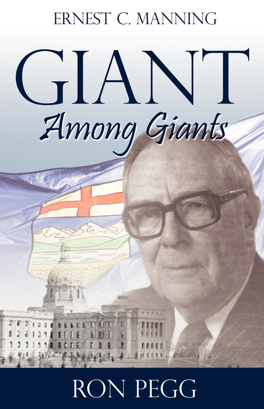 Ron Pegg Giant Among Giants. Ernest C. Manning john melady breakthrough canada s greatest inventions and innovations