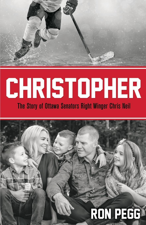 Ron Pegg Christopher. The Story of Ottawa Senators Right Winger Chris Neil ron pegg bognor bill a grey county maverick