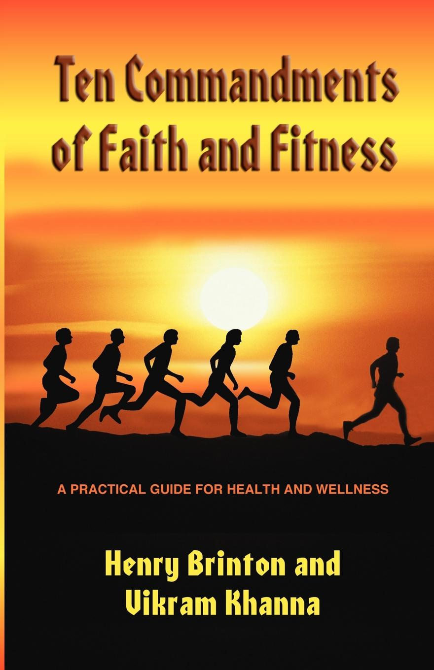 HENRY BRINTON, VIKRAM KHANNA TEN COMMANDMENTS OF FAITH AND FITNESS недорго, оригинальная цена