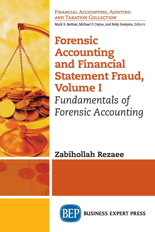 Zabihollah Rezaee Forensic Accounting and Financial Statement Fraud, Volume I. Fundamentals of Forensic Accounting цены онлайн