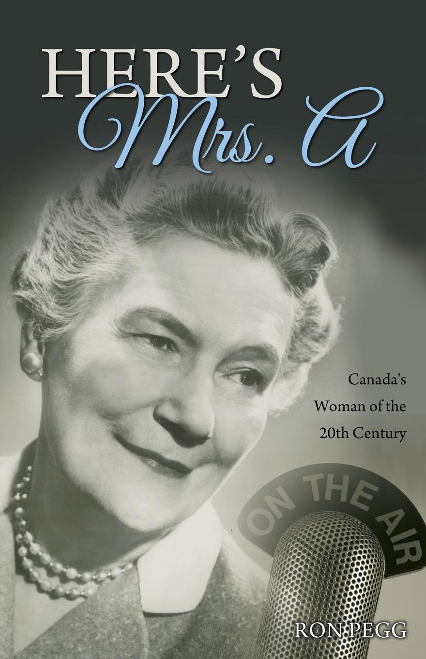 Ron Pegg Here's Mrs. A. Canada's Woman of the 20th Century ron pegg bognor bill a grey county maverick