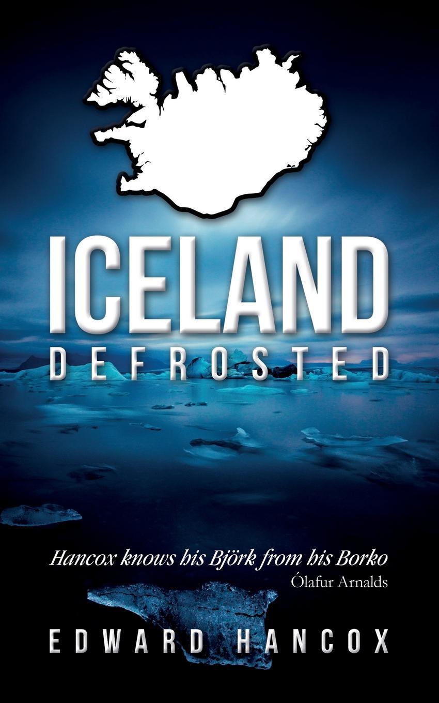 Edward Hancox Iceland, Defrosted