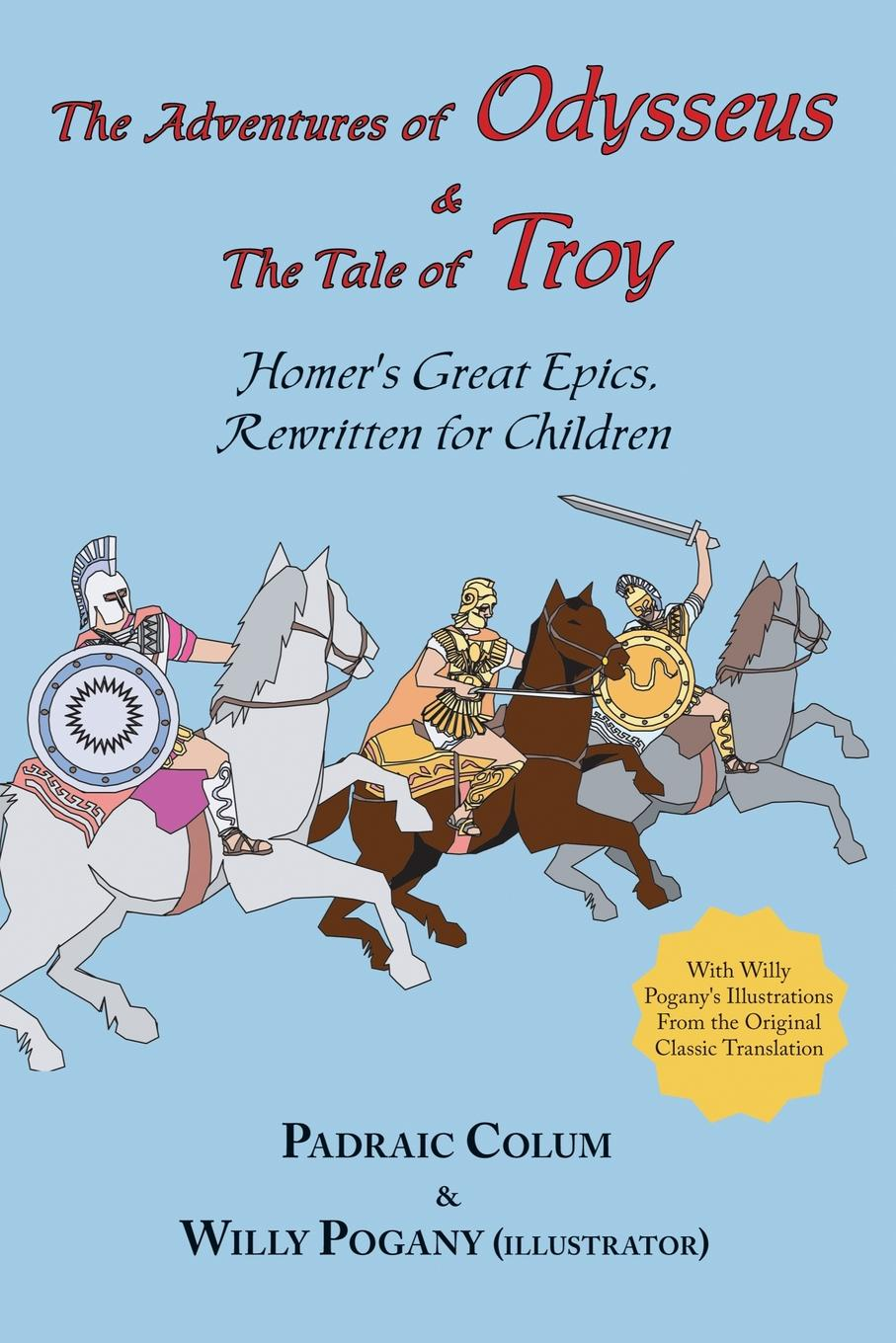 цена Homer, Padraic Colum The Adventures of Odysseus & the Tale of Troy. Homer's Great Epics, Rewritten for Children (Illustrated онлайн в 2017 году