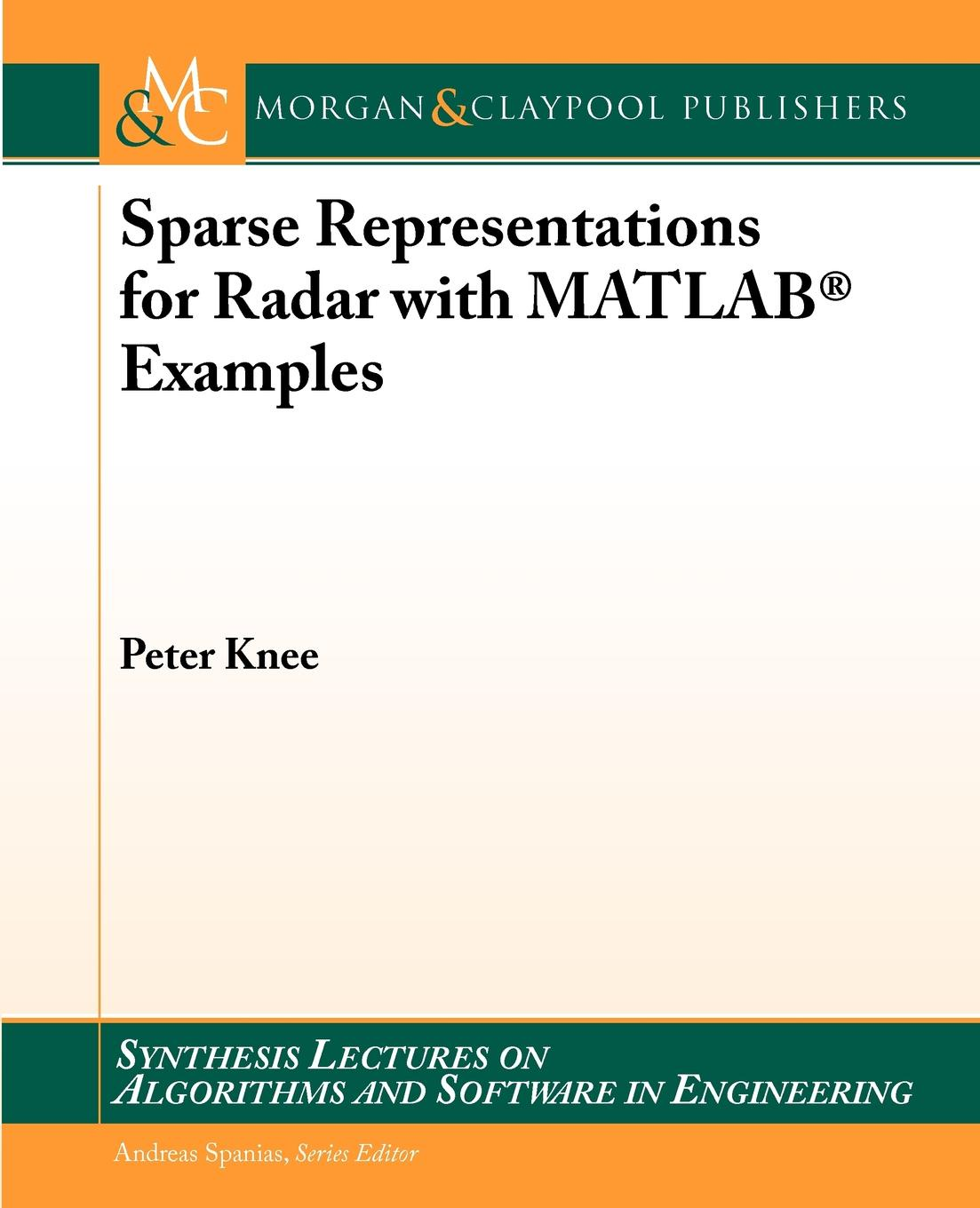 Peter Knee Sparse Representations for Radar with MATLAB(R) Examples fred taylor digital filters principles and applications with matlab
