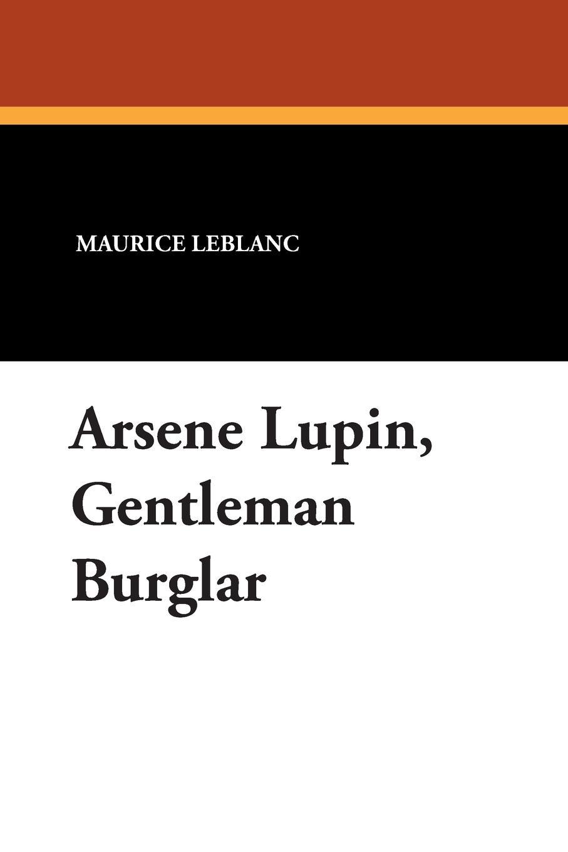 Maurice Leblanc Arsene Lupin, Gentleman Burglar who was maurice sendak