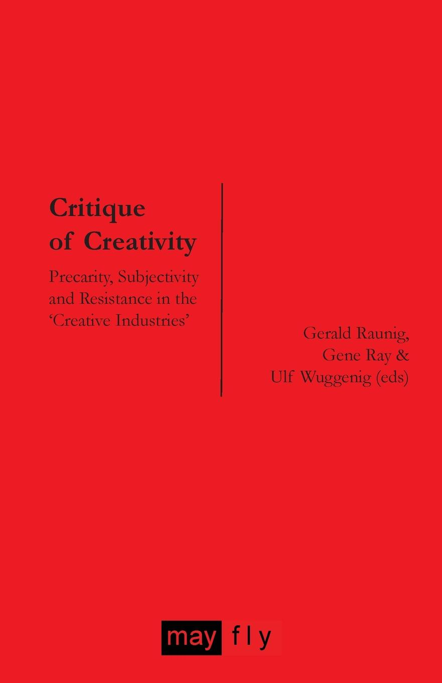 Фото - Critique of Creativity. Precarity, Subjectivity and Resistance in the 'Creative Industries' the bohemians
