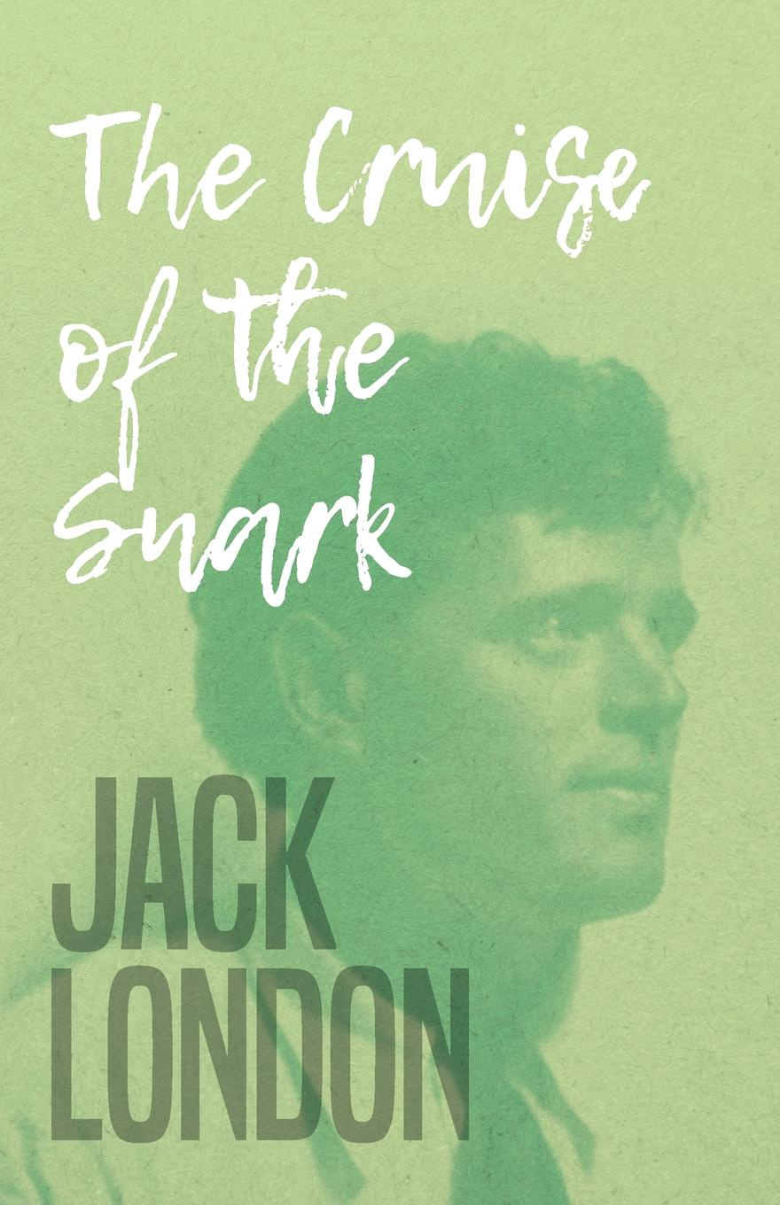 Jack London The Cruise of the Snark jack london the call of the wild