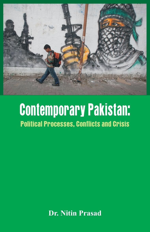 Dr. Nitin Prasad Contemporary Pakistan. Political System, Military and Changing Scenario недорго, оригинальная цена