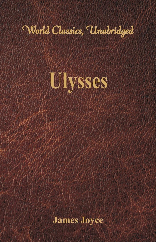 Джеймс Джойс Ulysses (World Classics, Unabridged)