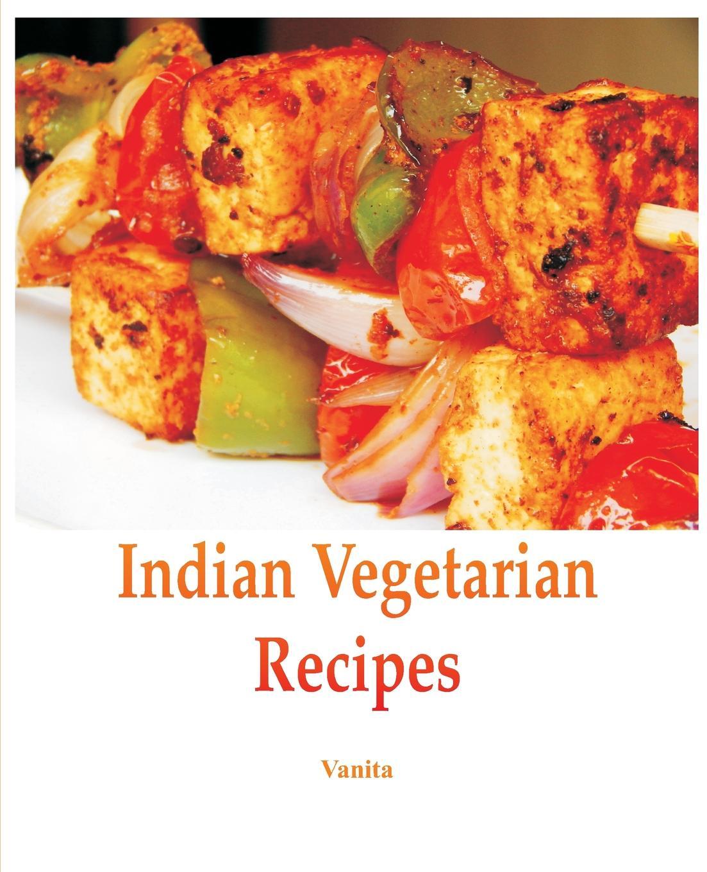 Vanita Indian Vegetarian Recipes недорго, оригинальная цена