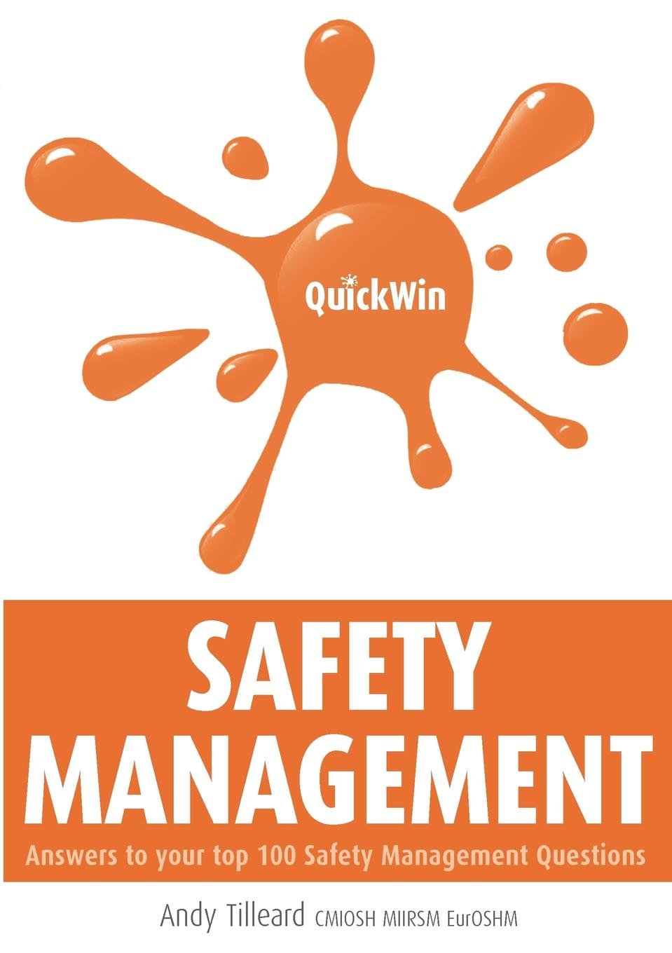 Quick Win Safety Management QUICK WIN SAFETY MANAGEMENT is aimed at entrepreneurs and business...