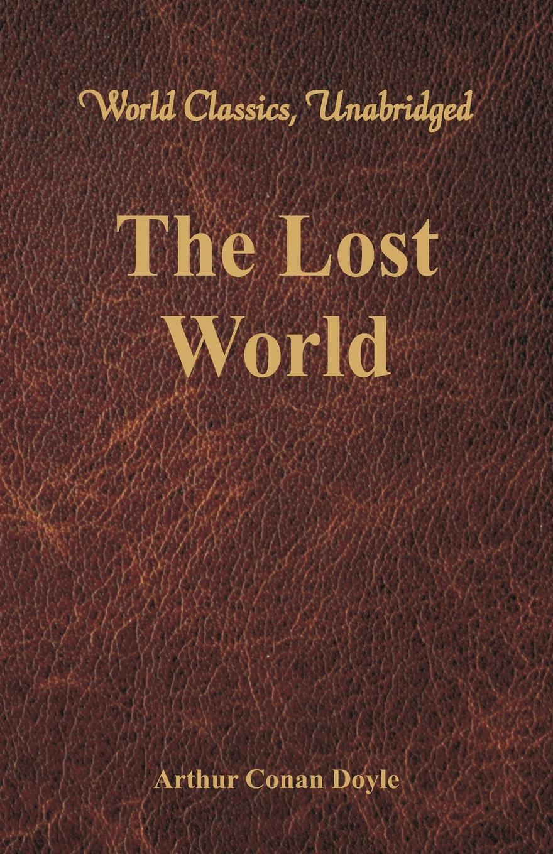 Doyle Arthur Conan The Lost World (World Classics, Unabridged)