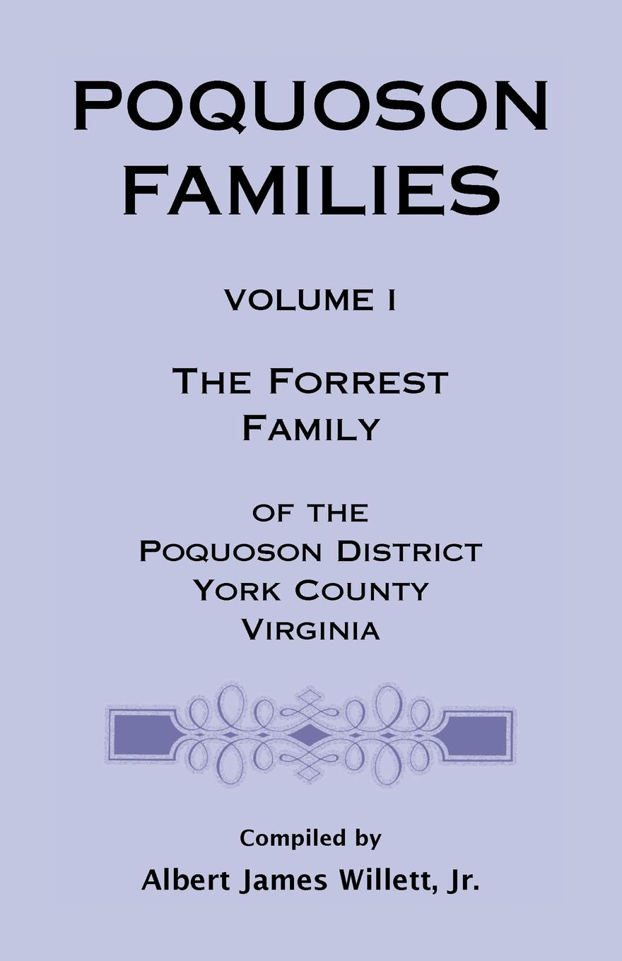 Jr. A. James Willett Poquoson Families. The Forrest Family of the Poquoson District, York County, Virginia martin wood the family and descendants of st thomas more