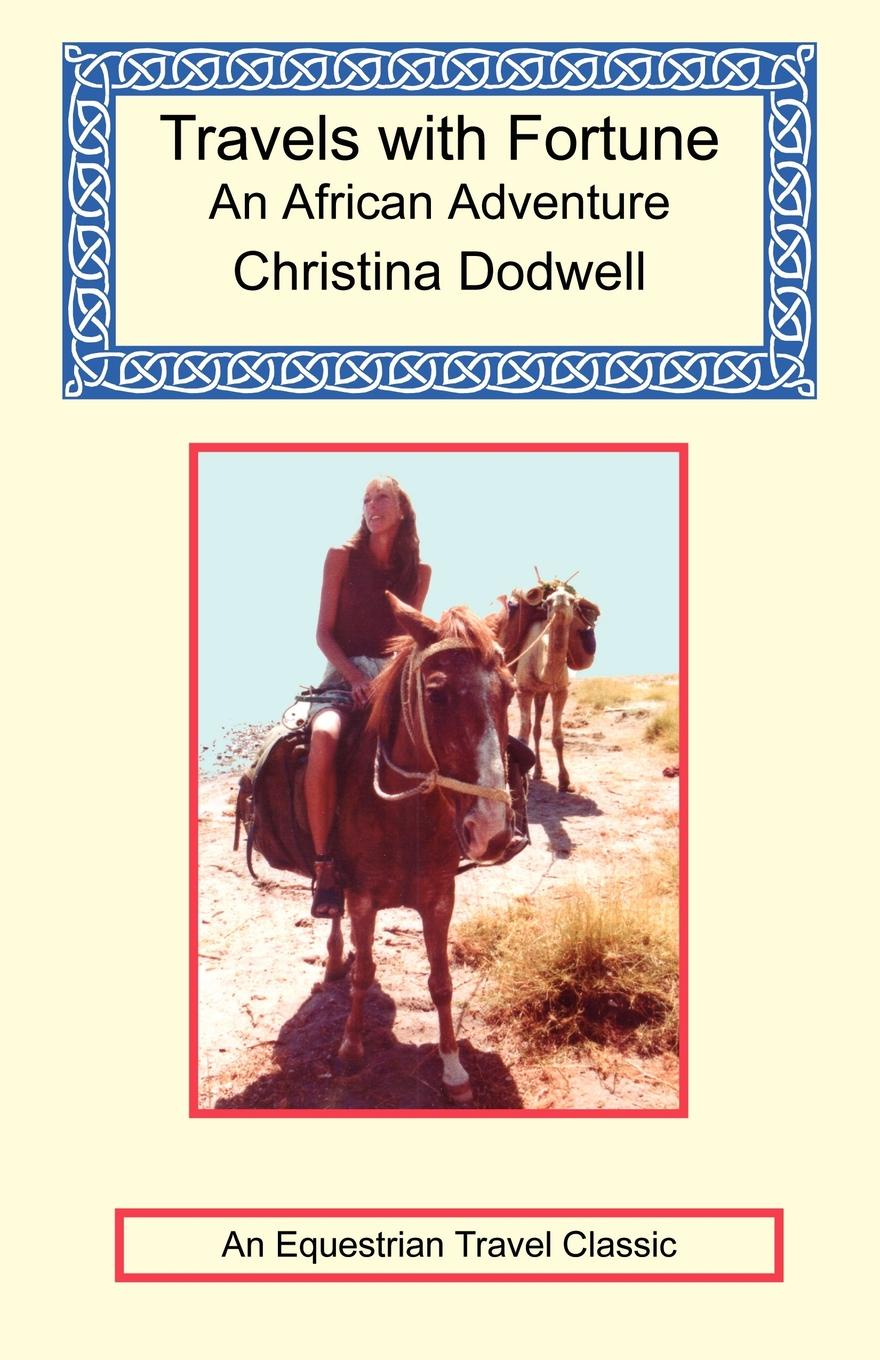 Christina Dodwell Travels with Fortune - an African Adventure
