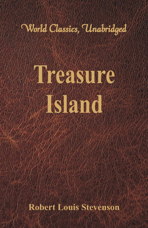 Stevenson Robert Louis Treasure Island (World Classics, Unabridged) jim newnam david s shield and buckler