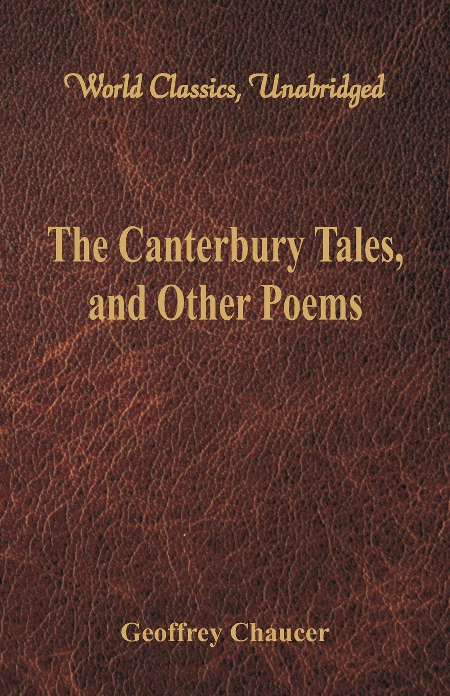Geoffrey Chaucer The Canterbury Tales, and Other Poems (World Classics, Unabridged) цена