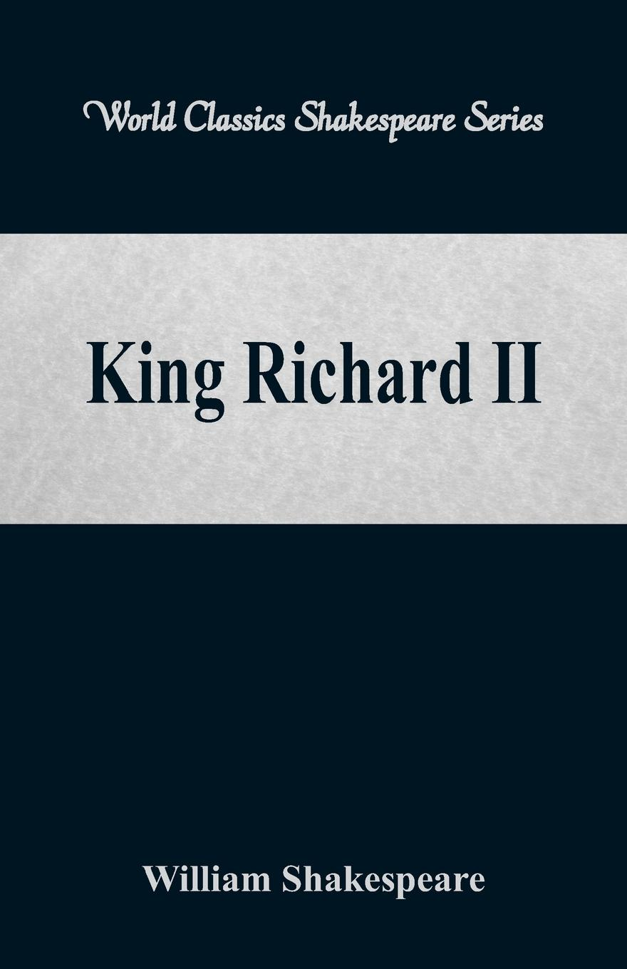 William Shakespeare King Richard II (World Classics Shakespeare Series) richard j thompson jr crystal clear the struggle for reliable communications technology in world war ii