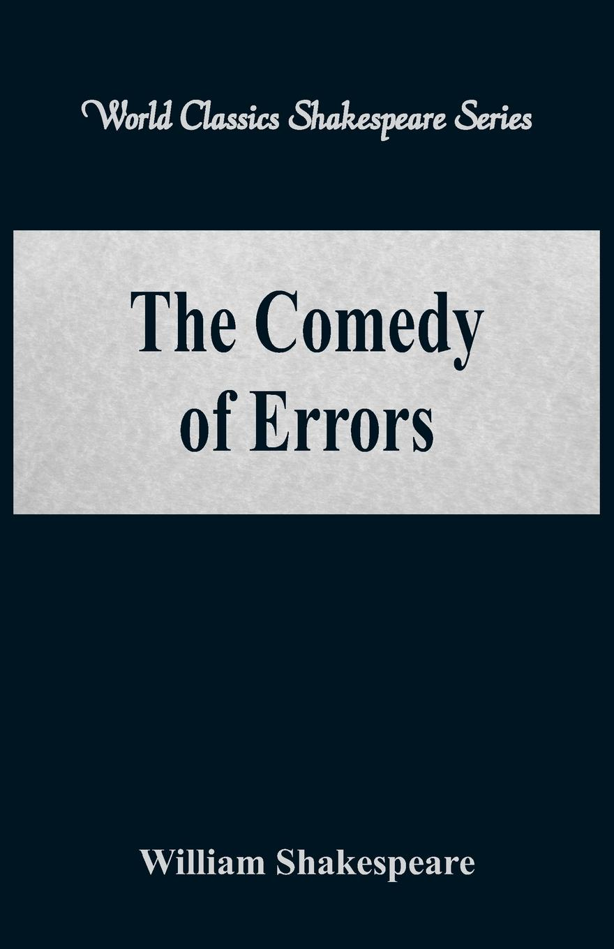 William Shakespeare The Comedy of Errors (World Classics Shakespeare Series) time bandit two brothers the bering sea and one of the world s deadliest jobs