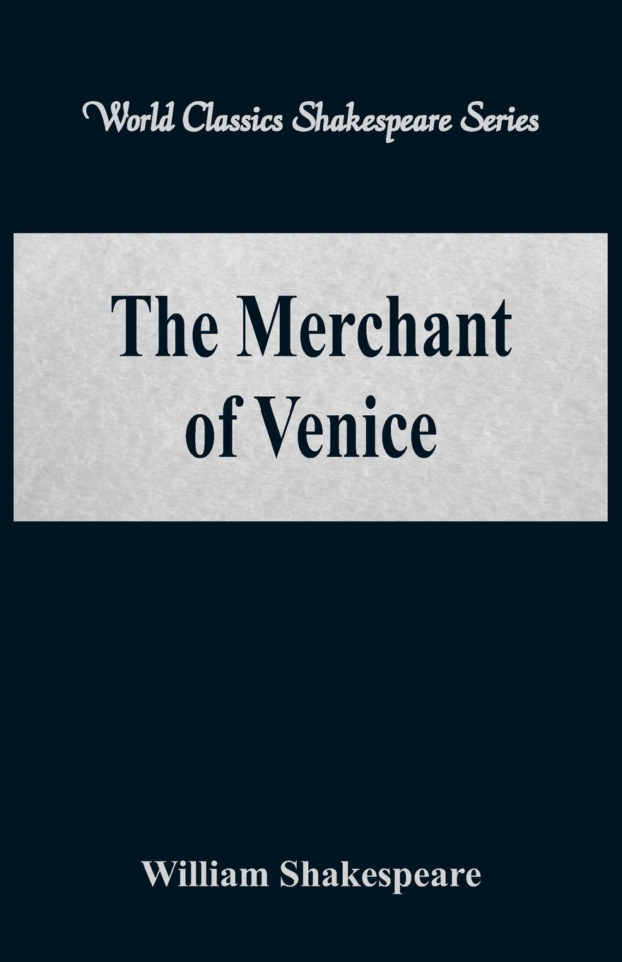 William Shakespeare The Merchant of Venice (World Classics Shakespeare Series) shakespeare w the merchant of venice
