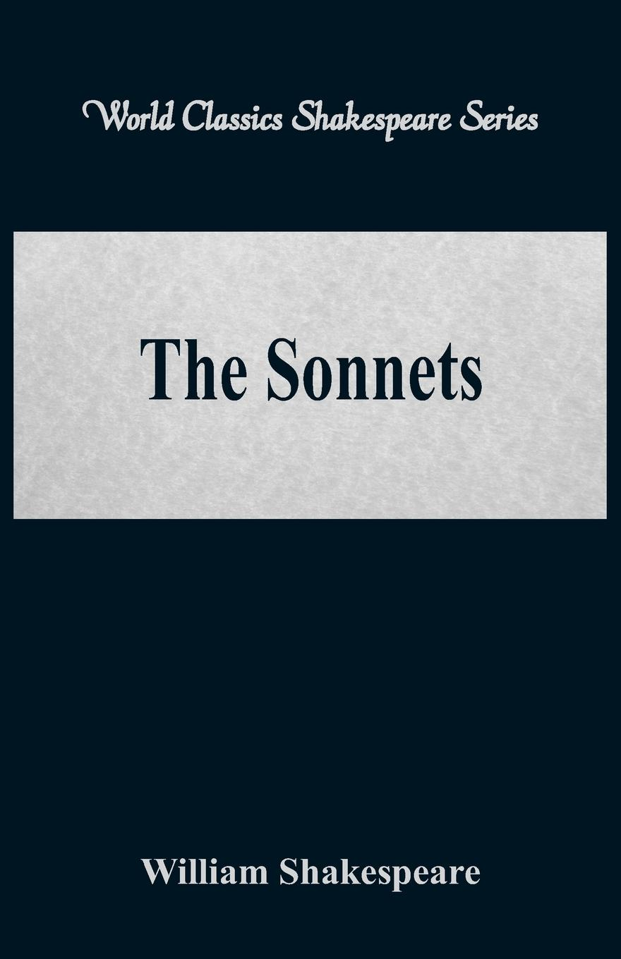 William Shakespeare The Sonnets (World Classics Shakespeare Series) shakespeare w sonnets