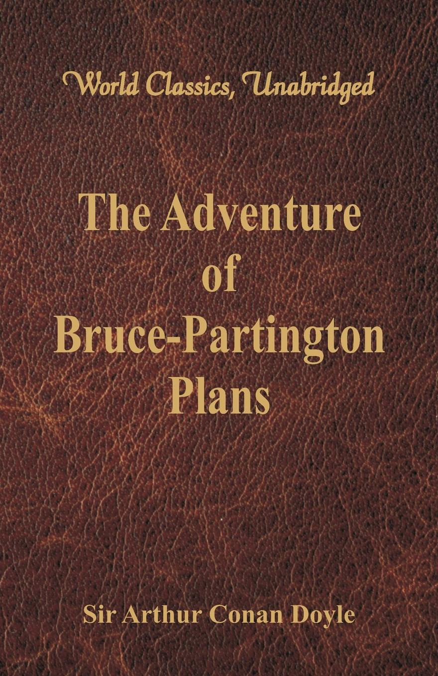 Doyle Arthur Conan The Adventure of Bruce-Partington Plans (World Classics, Unabridged) arthur conan doyle the hound of the baskervilles another adventure of sherlock holmes