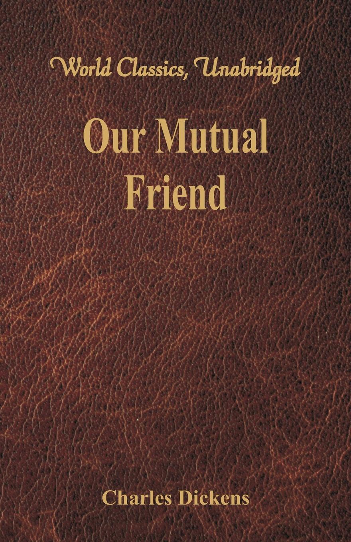 Фото - Чарльз Диккенс Our Mutual Friend (World Classics, Unabridged) young money