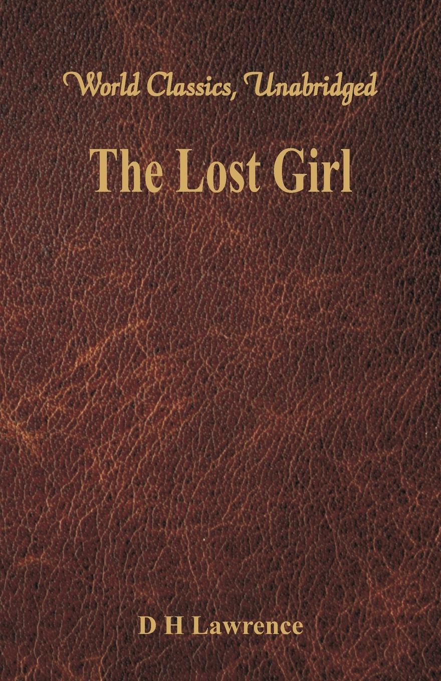 D H Lawrence The Lost Girl (World Classics, Unabridged) lawrence d the lost girl