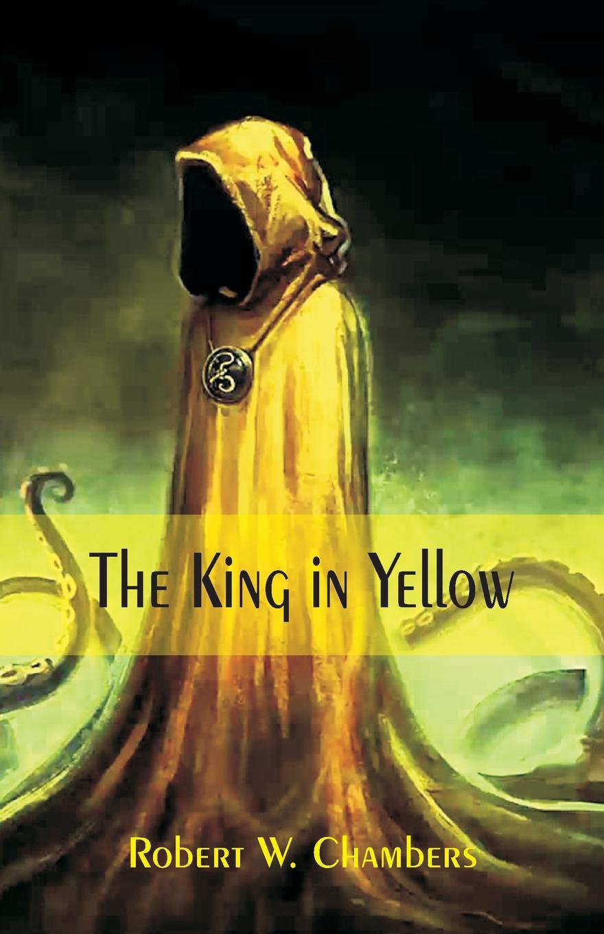 Robert W. Chambers The King in Yellow supernatural one year gone