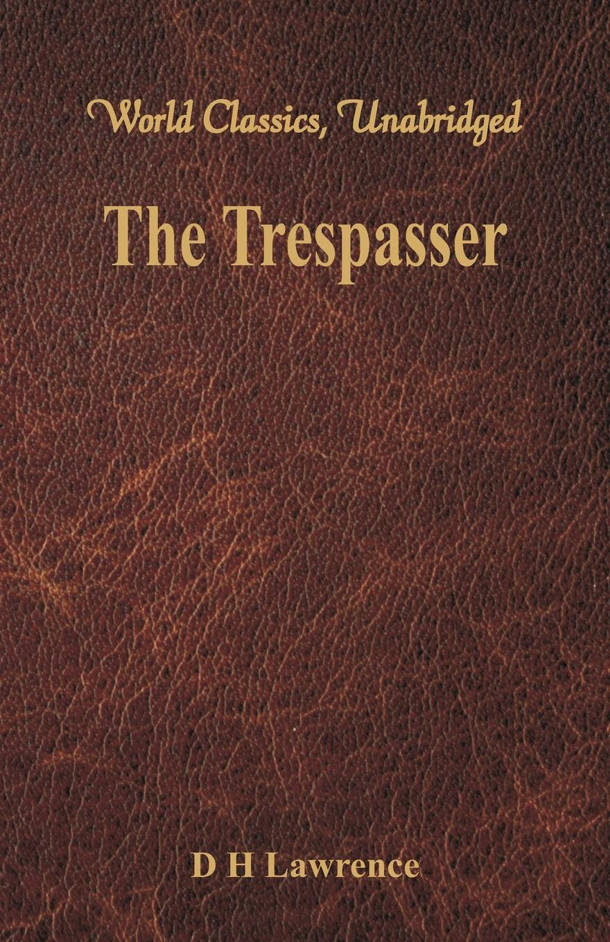 D H Lawrence The Trespasser. (World Classics, Unabridged) lawrence d the lost girl
