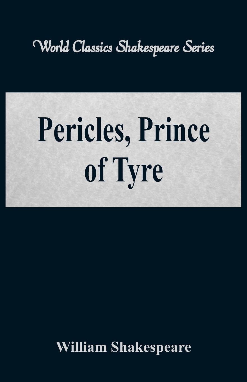 купить William Shakespeare Pericles, Prince of Tyre (World Classics Shakespeare Series) онлайн