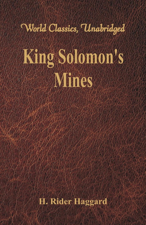 H. Rider Haggard King Solomon's Mines (World Classics, Unabridged) haggard h king solomon s mines allan quatermain