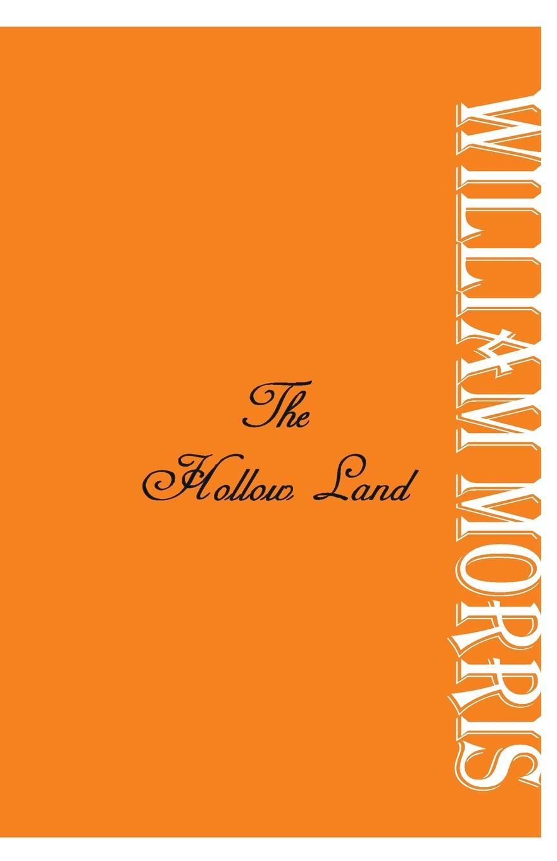 William Morris The Hollow Land