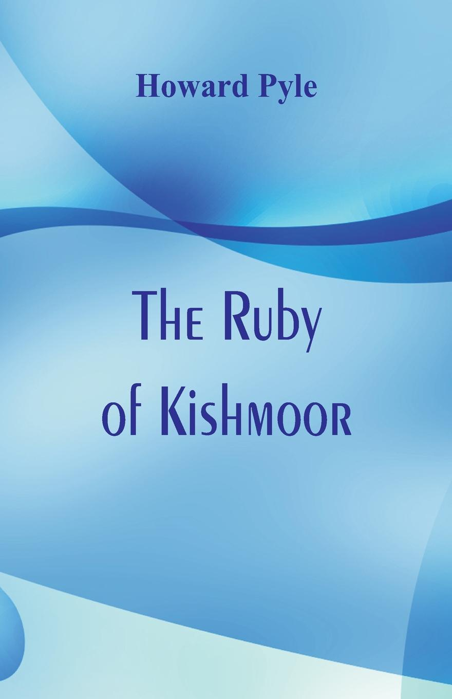 Howard Pyle The Ruby of Kishmoor marsh richard the chase of the ruby