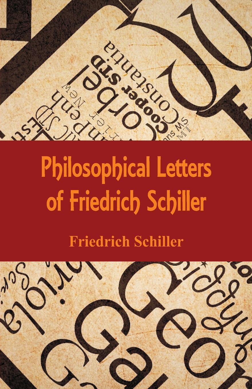 Schiller Friedrich Philosophical Letters of
