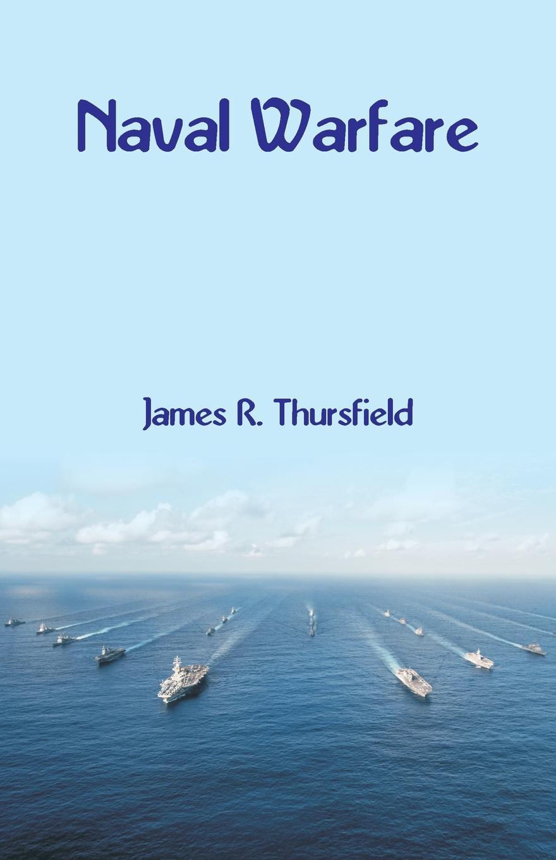 James R. Thursfield Naval Warfare mapping naval warfare