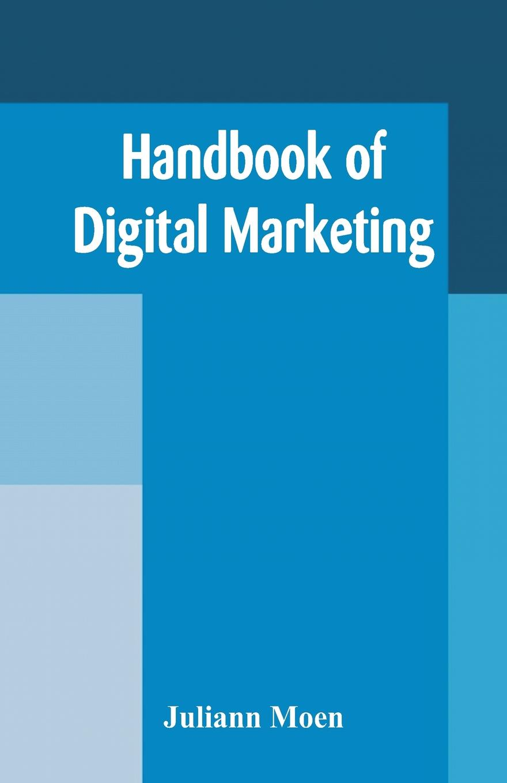 цена на Juliann Moen Handbook of Digital Marketing