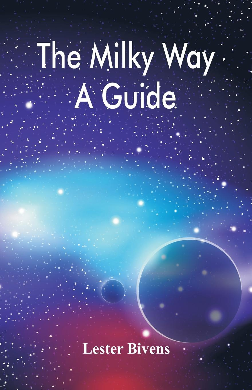 Lester Bivens The Milky Way. A Guide other milky dress