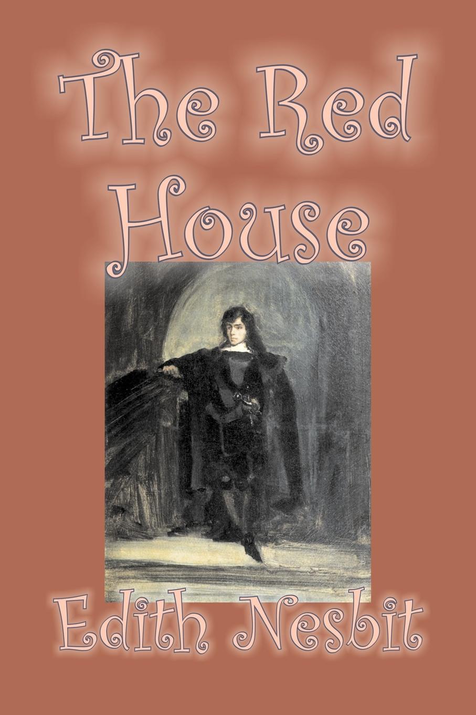 Edith Nesbit The Red House by Edith Nesbit, Fiction, Fantasy & Magic