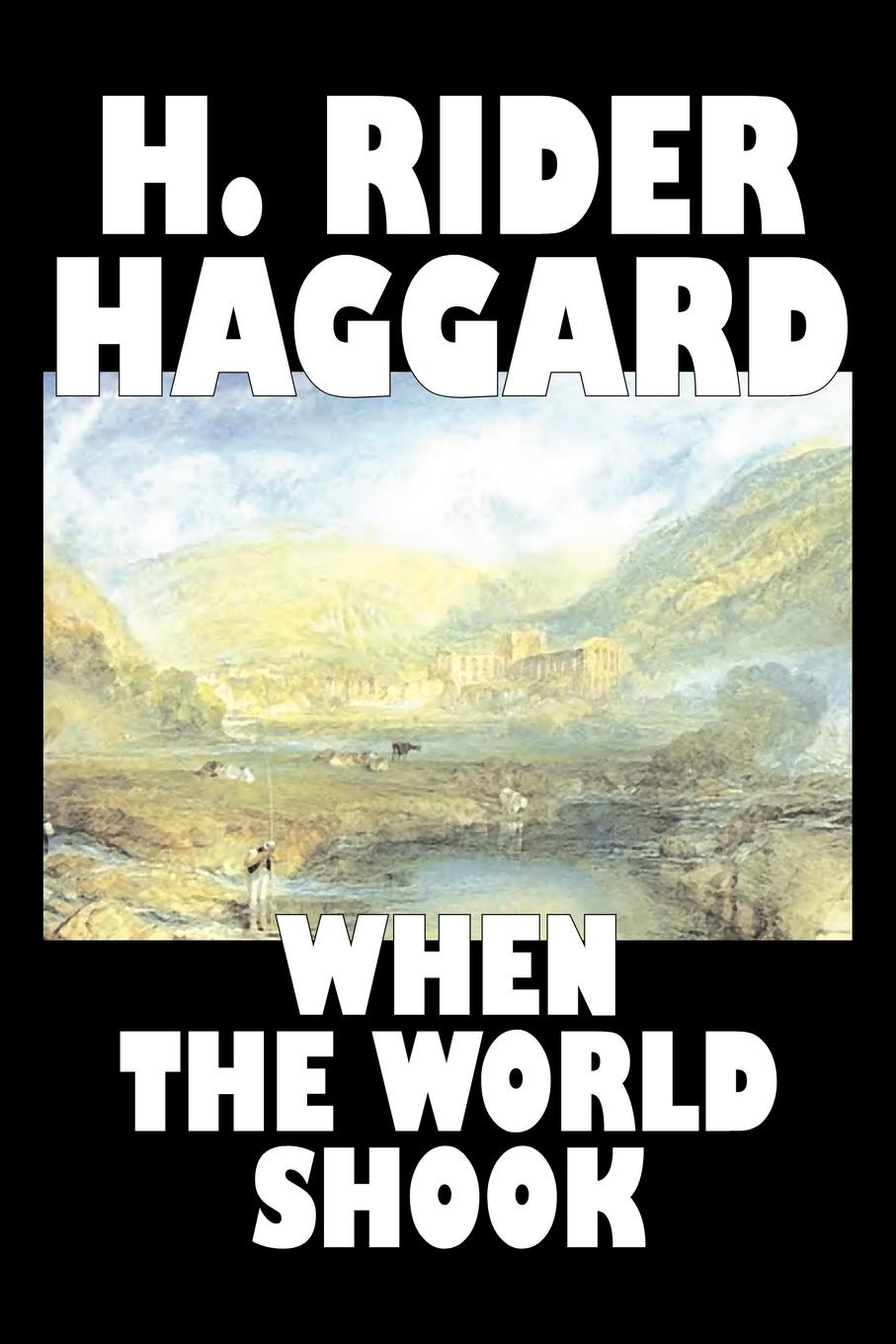 лучшая цена H. Rider Haggard When the World Shook by H. Rider Haggard, Science Fiction, Fantasy, Historical, Action & Adventure
