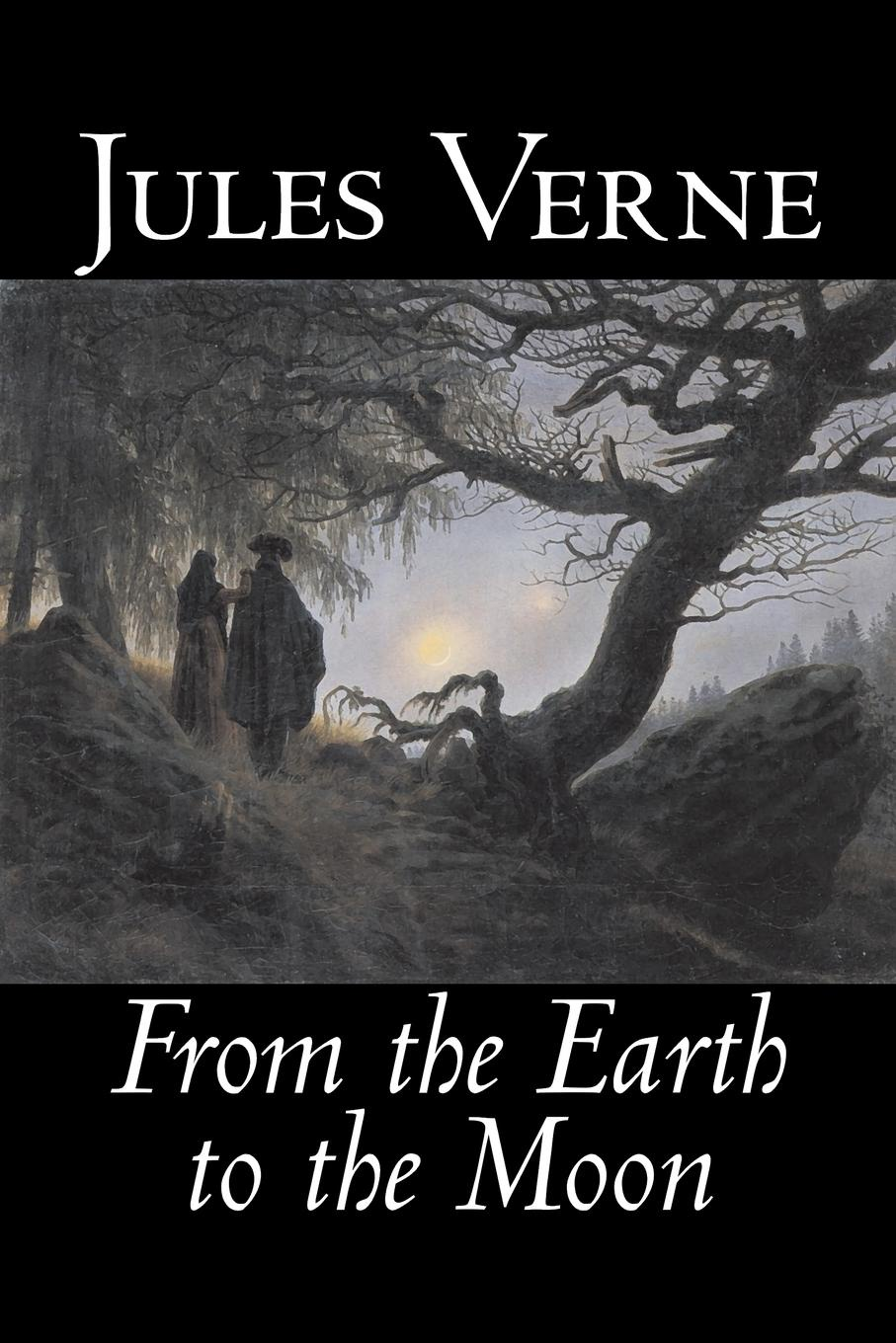 Jules Verne From the Earth to the Moon by Jules Verne, Fiction, Fantasy & Magic