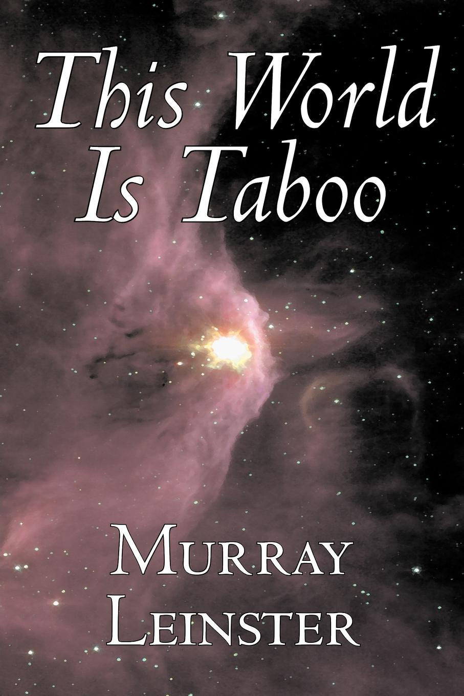Murray Leinster, William Fitzgerald Jenkins This World Is Taboo by Murray Leinster, Science Fiction, Adventure m leinster miners in the sky