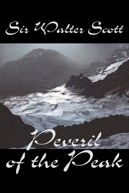 Sir Walter Scott Peveril of the Peak by Sir Walter Scott, Fiction, Historical, Literary, Classics c dixon scott contesting the reformation