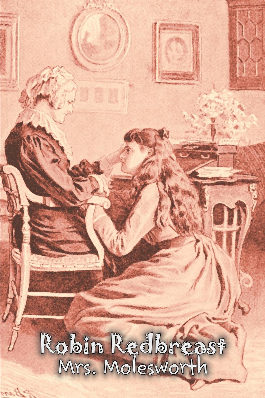 Mrs. Molesworth, Mary Louisa S. Molesworth Robin Redbreast by Mrs. Molesworth, Fiction, Historical nesbo j redbreast