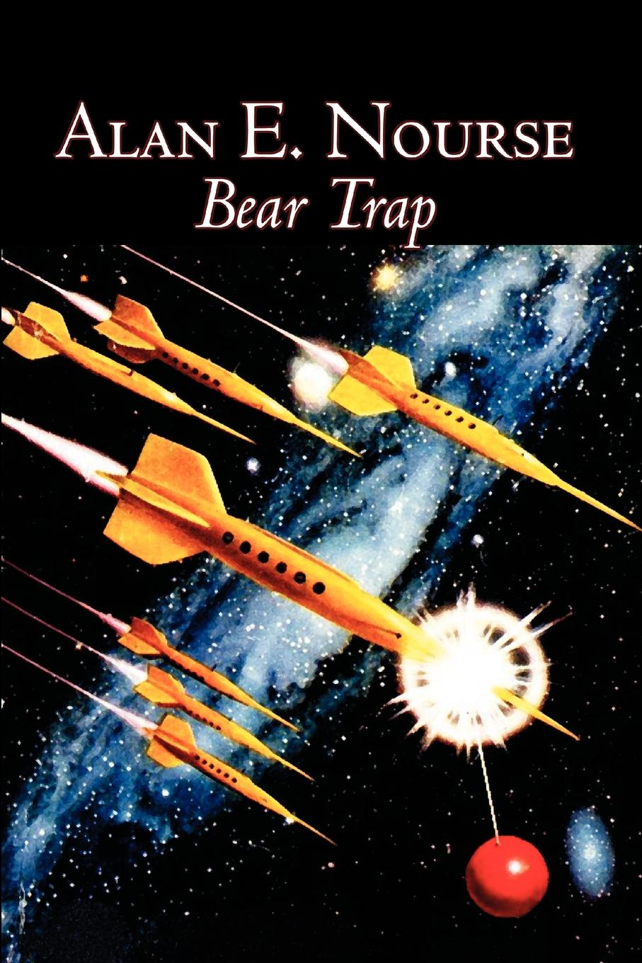 Alan E. Nourse Bear Trap by Alan E. Nourse, Science Fiction, Fantasy, Adventure emma page in the event of my death