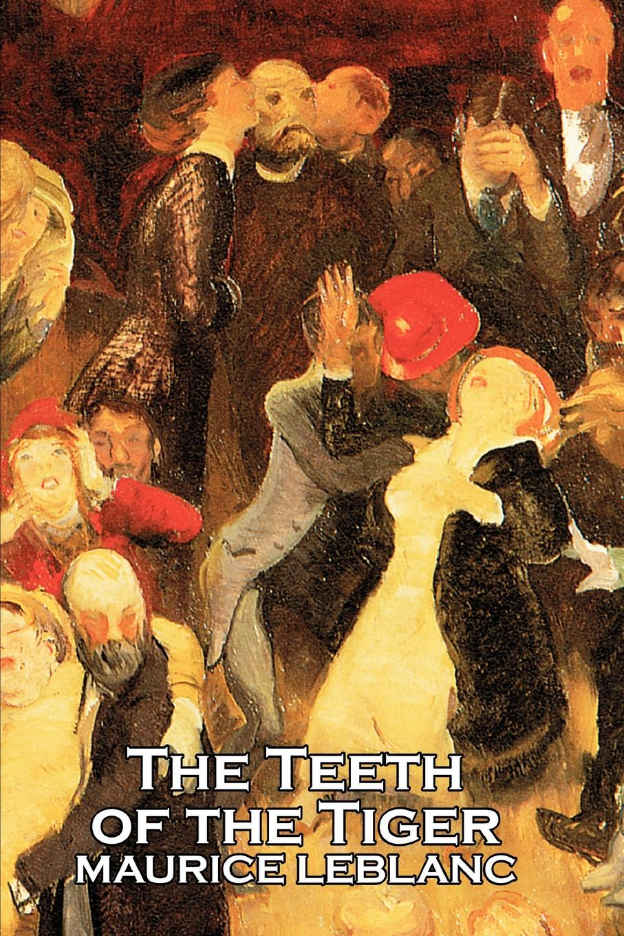 Maurice Leblanc The Teeth of the Tiger by Maurice Leblanc, Fiction, Historical, Action & Adventure, Short Stories who was maurice sendak