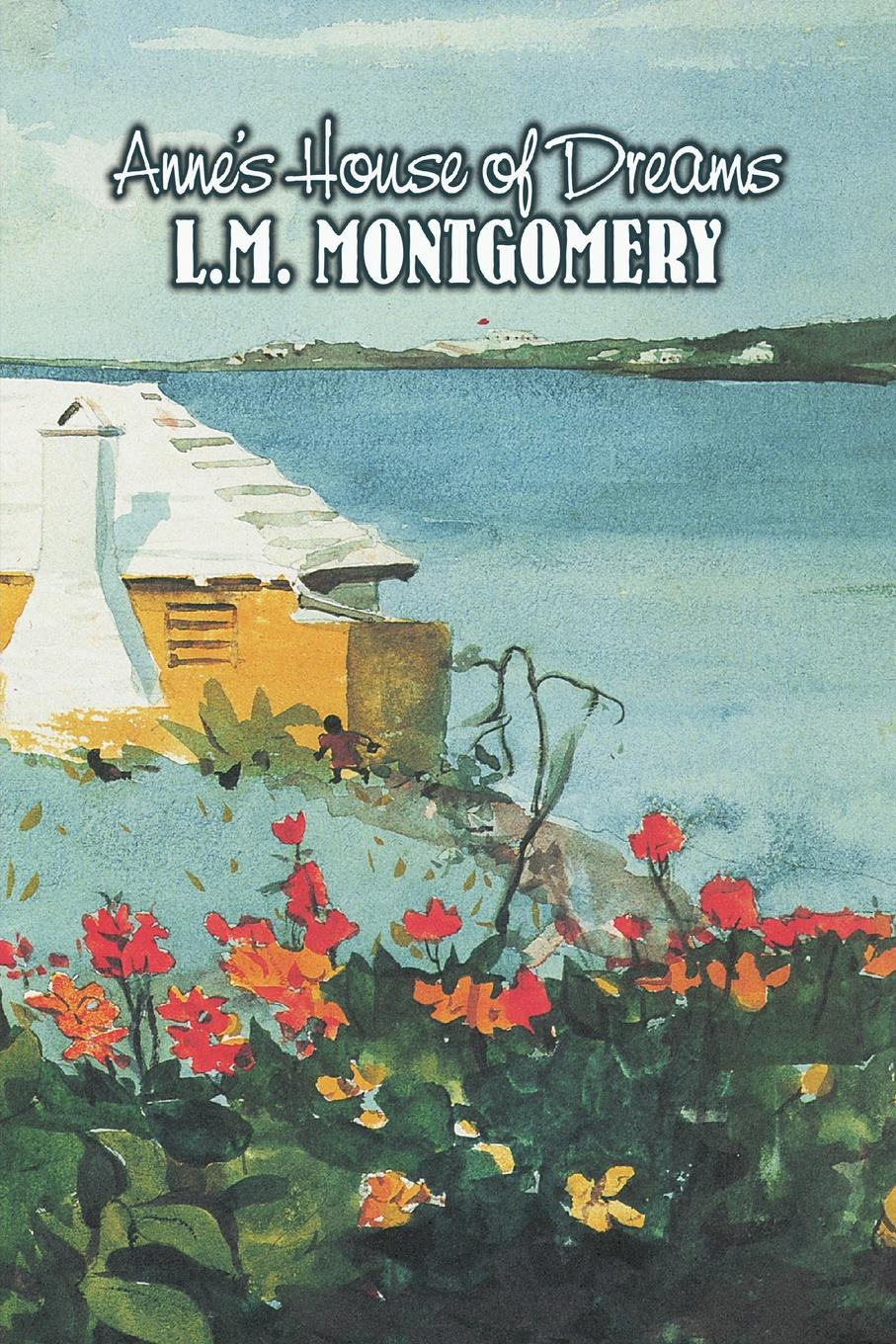 L. M. Montgomery Anne's House of Dreams by L. M. Montgomery, Fiction, Classics, Family недорого