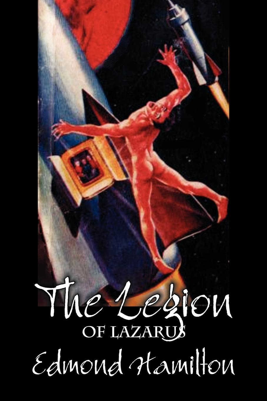 Edmond Hamilton The Legion of Lazarus by Edmond Hamilton, Science Fiction, Adventure edmond hamilton the best of edmond hamilton